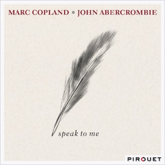 Speak to Me – Marc Copland & John Abercrombie