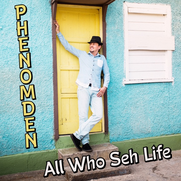 Phenomden - All Who Seh Life - Single
