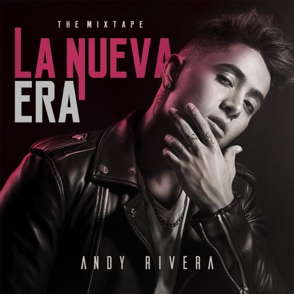 Andy Rivera - La Nueva Era: The Mixtape (2016) [iTunes Plus M4A ACC]