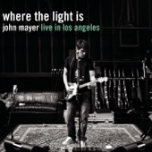 Where the Light Is: John Mayer Live In Los Angeles - John Mayer Cover Art