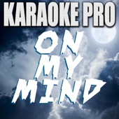 On My Mind (Originally Performed by Disciples) [Instrumental Version]