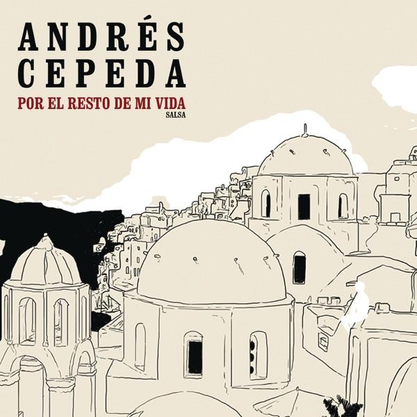 Andrés Cepeda - Por El Resto De Mi Vida (Versión Salsa) - Single (2016) [MP3 @192 Kbps]