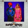 Kalliyan Kulliyan From Super Singh Single