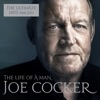 The Life of a Man: The Ultimate Hits 1968-2013, Joe Cocker
