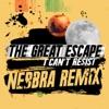 The Great Escape - I Cant Resist  Nebbra Remix