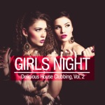 Girls Night - Delicious House Clubbing, Vol. 2