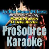 In the Name of Love (Originally Performed By Martin Garrix & Bebe Rexha) [Instrumental]