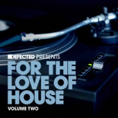 Defected Presents For the Love of House, Vol. 2