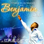 Worship in His Presence - Benjamin Dube