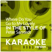 Where Do You Go to My Lovely (In the Style of Peter Sarstedt) [Karaoke Version]