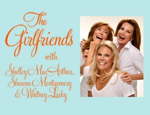 The Girlfriends – Shelley MacArthur, Shauna Montgomery & Whitney Lasky
