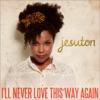 Imagem em Miniatura do Álbum: I'll Never Love This Way Again - Single