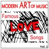 Modern Art of Music: Famous Love Songs, Vol. 1