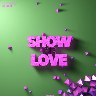 Projekt Black-Show Me Love