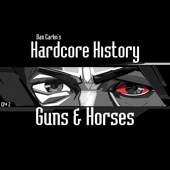 Episode 2 - Guns & Horses (feat. Dan Carlin)