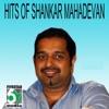 Hits of Shankar Mahadevan