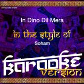 [Download] In Dino Dil Mera (In the Style of Soham) [Karaoke Version] MP3
