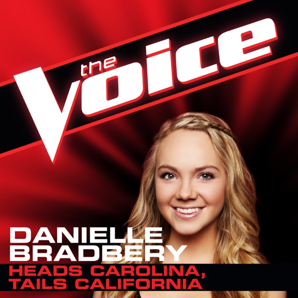 Heads Carolina Tails California The Voice Performance - Single Danielle Bradbery CD cover