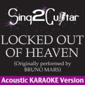 Locked Out of Heaven (Originally Performed By Bruno Mars) [Acoustic Karaoke Version]