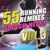 55 Smash Hits! - Running Remixes, Vol. 3, Power Music Workout