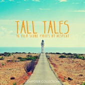 Tall Tales - 16 Film Score Pieces by Desplat - Composer Collections