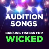 Audition Songs: Backing Tracks for Wicked