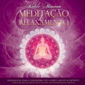 Meditação & Relaxamento - Mensagens para o Equilíbrio do Corpo, Mente e Espírito
