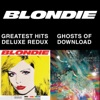 Blondie 4(0)-Ever: Greatest Hits Deluxe Redux / Ghosts of Download, Blondie