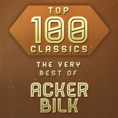 Top 100 Classics - The Very Best of Acker Bilk