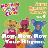 Mother Goose Club - Mother Goose Club - Sings Nursery Rhymes, Vol. 4: Row, Row, Row Your Rhyme artwork