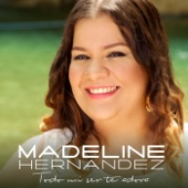 Medley (Yo Me Rindo a Él / A Dios Sea la Gloria) - Madeline Hernandez