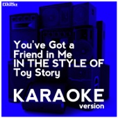 You've Got a Friend in Me (In the Style of Toy Story) [Karaoke Version]
