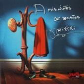 A Mis Niños de 30 Años (feat. Various Artists) - Miliki