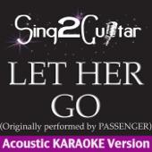 Let Her Go (Originally Performed By Passenger) [Acoustic Karaoke Version]