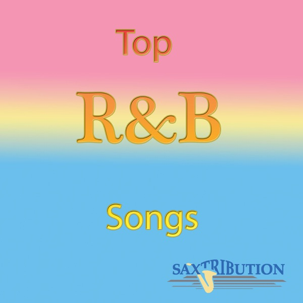Top RampB Songs Vol 3 Album Cover By Saxtribution