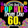 Big Girls Don't Cry: Pop Hits from the 60's