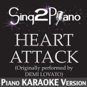Heart Attack (Originally Performed By Demi Lovato) [Piano Karaoke Version]