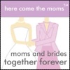 Here Come the Moms