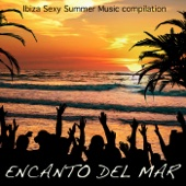 Encanto del Mar - Ibiza Sexy Summer Music Compilation