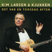 Kim Larsen & Kjukken - Det Var En Torsdag Aften artwork