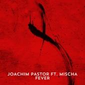 Fever (feat. Mischa)