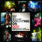 Counting On God (feat. Ross Parsley & Desperation Band)