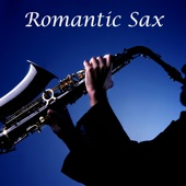 Romantic Sax: Smooth, Sexy, Relaxing, Sensual Music for Candlelight Dinner, Massage, Intimate Erotic Moments