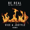 Be Real (feat. DeJ Loaf) [Vice & Justyle Remix] - Single