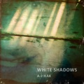 A-J Hak White Shadows