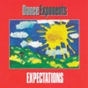 Expectations (Deluxe Edition), Dance Exponents