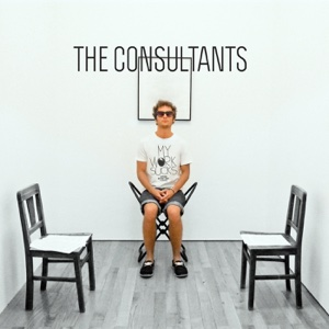 The Consultants - My Work Sucks, So Please Buy My Band's T-shirt - EP