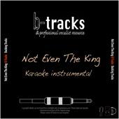Not Even the King (Karaoke Instrumental) [In the Style of Alicia Keys]
