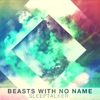 Beasts With No Name Music