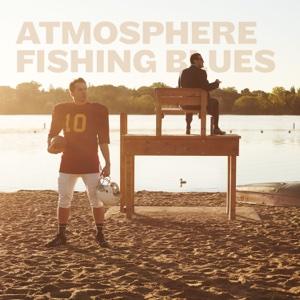 Fishing Blues - Atmosphere, Atmosphere